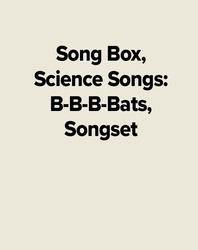 Song Box, Science Songs: B-B-B-Bats, Songset