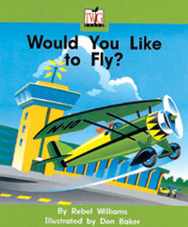 TWIG, (Level C) Would You Like To Fly? Big Book
