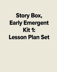 Story Box, Early Emergent Kit 1: Lesson Plan Set