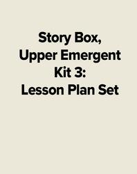 Story Box, Upper Emergent Kit 3: Lesson Plan Set