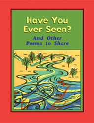 Wright Literacy, Have You Ever Seen? And Other Poems to Share (Fluency) Big Book