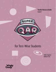 Super QAR for Test-Wise Students: Grade 1 Teacher Guide