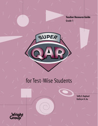 Super QAR for Test-Wise Students: Grade 1 Teacher Guide