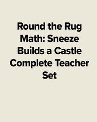 Round the Rug Math: Sneeze Builds a Castle Complete Teacher Set