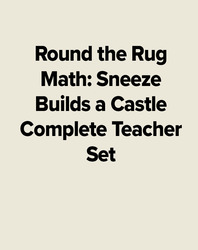 Round the Rug Math: Sneeze Builds a Castle Complete Teacher Set