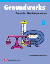 Groundworks: Reasoning About Measurement, Grade 6