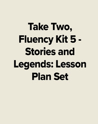 Take Two, Fluency Kit 5 - Stories and Legends: Lesson Plan Set