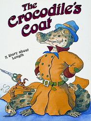 Growing with Math, Grade 1, Math Literature: The Crocodile's Coat Big Book (Measuring Length)