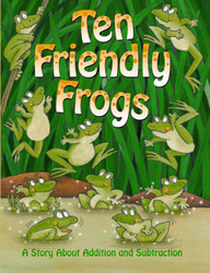 Growing with Math, Grade 1, Math Literature: Ten Friendly Frogs Big Book (Addition & Subtraction)