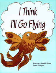 Growing with Math, Grade Pre-K, Math Literature: I Think I'll Go Flying (Opposites), Big Book