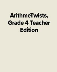 ArithmeTwists, Grade 4 Teacher Edition