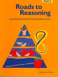 Roads to Reasoning: Teacher Edition, Grade 8