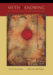 Myth and Knowing: An Introduction to World Mythology 1st Edition