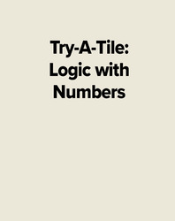 Try-A-Tile: Logic with Numbers