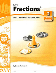 Key to Fractions, Book 2: Multiplying and Dividing