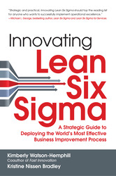 Innovating Lean Six Sigma: A Strategic Guide to Deploying the World's Most Effective Business Improvement Process
