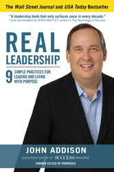 Real Leadership: 9 Simple Practices for Leading and Living with Purpose