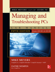 Mike Meyers' CompTIA A+ Guide to Managing and Troubleshooting PCs Lab Manual, Fifth Edition (Exams 220-901 & 220-902)