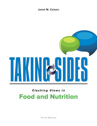 Taking Sides: Clashing Views in Food and Nutrition, 3/e