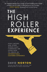 The High Roller Experience: How Caesars and Other World-Class Companies Are Using Data to Create an Unforgettable Customer Experience