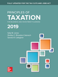 Principles of Taxation for Business and Investment Planning 2019 Edition