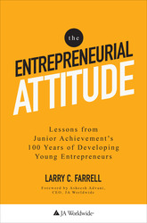 The Entrepreneurial Attitude:  Lessons From Junior Achievement's 100 Years Of Developing Young Entrepreneurs