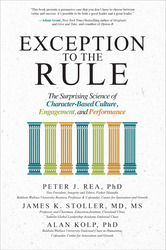Exception to the Rule: The Surprising Science of Character-Based Culture, Engagement, and Performance
