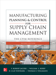 Manufacturing Planning and Control for Supply Chain Management: The CPIM Reference, Second Edition