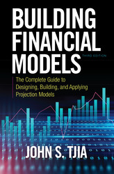 Building Financial Models, Third Edition: The Complete Guide to Designing, Building, and Applying Projection Models