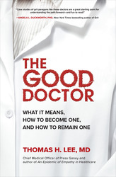 The Good Doctor: What It Means, How to Become One, and How to Remain One 1st Edition