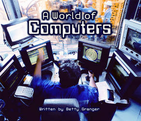 Gear Up, (Level M) A World of Computers, 6-pack