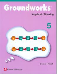 Groundworks: Algebraic Thinking, Grade 5