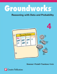 Groundworks: Reasoning with Data and Probability, Grade 4