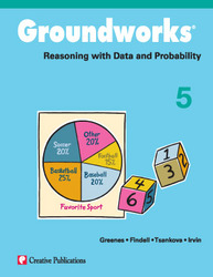 Groundworks: Reasoning with Data and Probability, Grade 5