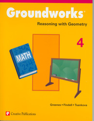 Groundworks: Reasoning with Geometry, Grade 4