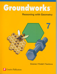 Groundworks: Reasoning with Geometry, Grade 7