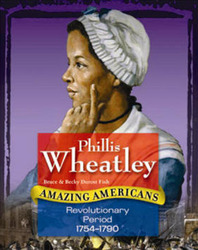 Amazing Americans, Revolutionary Period: Phillis Wheatley (Level Q), 6-pack