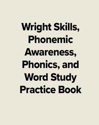 Wright Skills, Phonemic Awareness, Phonics, and Word Study Practice Book