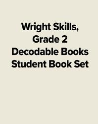 Wright Skills, Grade 2 Decodable Books Student Book Set