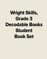 Wright Skills, Grade 3 Decodable Books Student Book Set