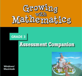 Growing with Math, Grade 3, Assessment Companion CD-ROM