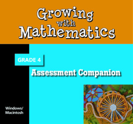 Growing with Math, Grade 4, Assessment Companion CD-ROM