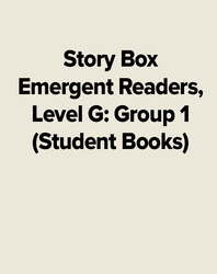 Story Box Emergent Readers, Level G: Group 1 (Student Books)