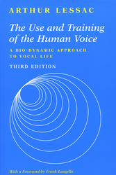 The Use and Training of the Human Voice: A Bio-Dynamic Approach to Vocal Life