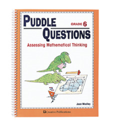 Puddle Questions for Math: Assessing Mathematical Thinking, Grade 6