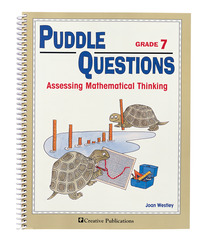 Puddle Questions for Math: Assessing Mathematical Thinking, Grade 7