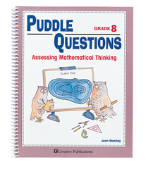 Puddle Questions for Math: Assessing Mathematical Thinking, Grade 8