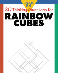 20 Thinking Questions, Rainbow Cubes, Grades 3-6