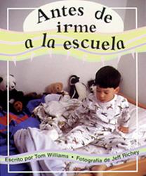 Storyteller, Spanish, First Snow, (Level E) Before I Go to School, Antes de irme a la escuela 6-pack