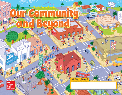 Florida Social Studies, Our Community and Beyond, Student Consumable WorkText, Grade 1